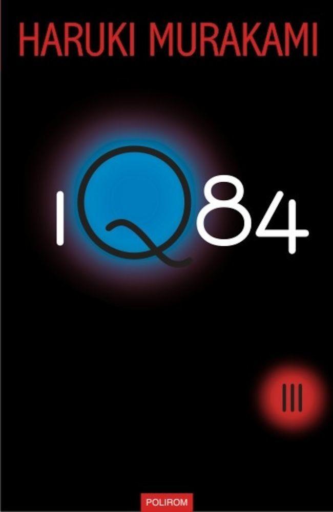 Haruki Murakami: 1Q84 - cartea III